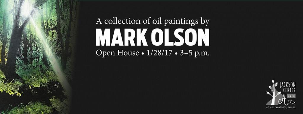 """Words, white on black background read: A collection of oil paintings by Mark Olson, Open House 1/28/27, 3-5 pm. Off to the left of the """"banner"""" is a painted tree scene."""