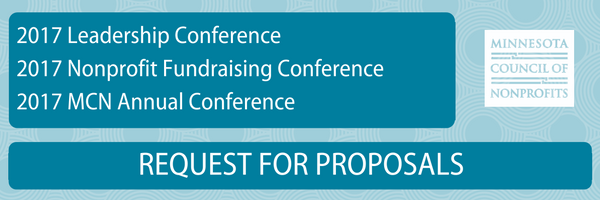 Minnesota  Council of Nonprofits Request for proposals. 2017 Leadership Conference, 2017 Nonprofit Fundraising Conference, 2017 MCN Annual Conference.