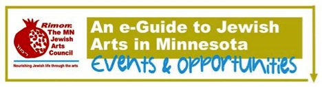Rimon: The MN Jewish Arts Council, Nourishing Jewish life through the arts. An E-Guide to Jewish Arts in Minnesota. Events & Opportunities.