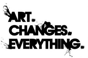 Art Changes Everything.
