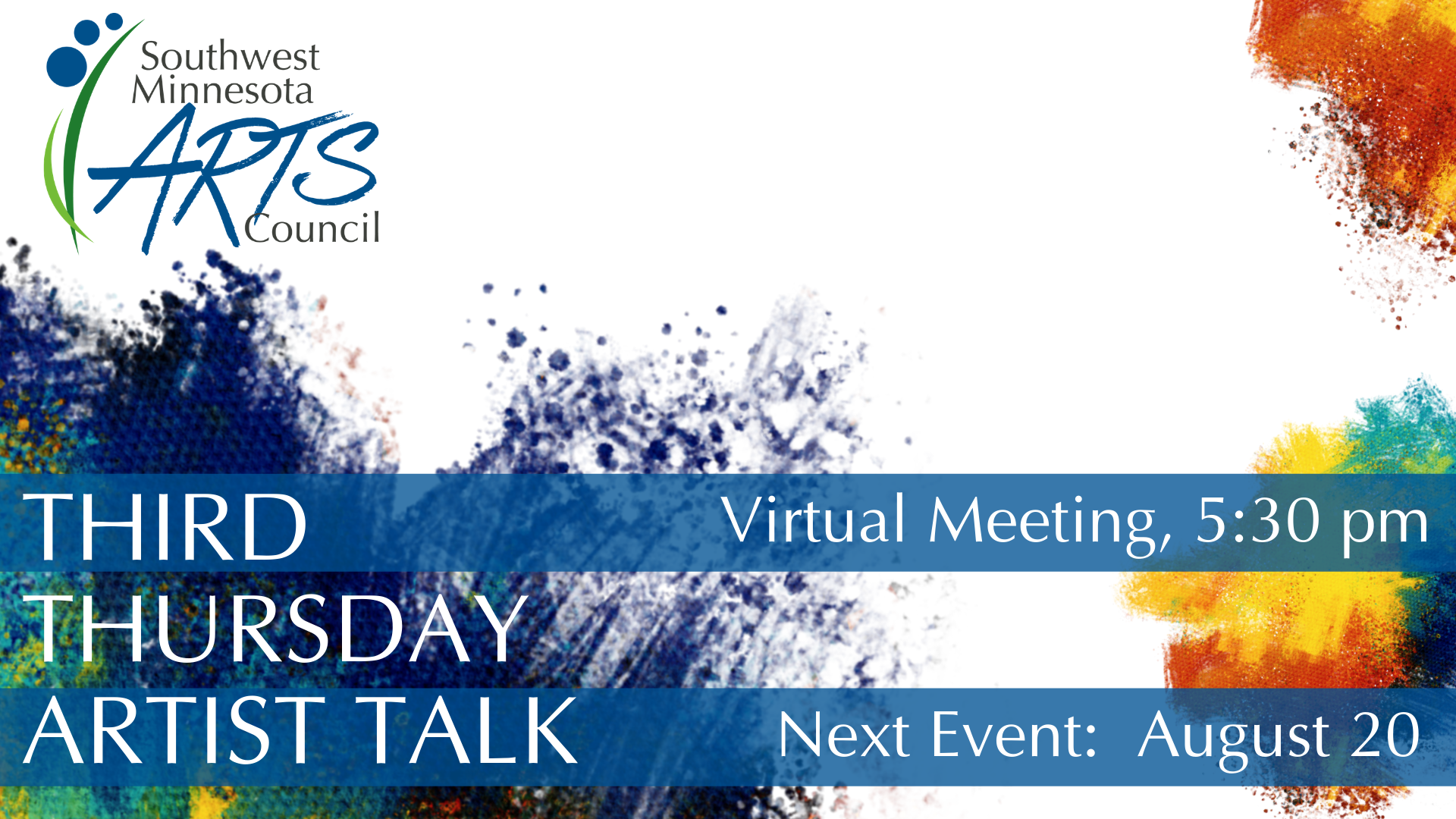 White background, SMAC's Logo in upper left, paint splotches of dark blue, red, yellow. Text says THIRD THURSDAY ARTIST TALK. Virtual meeting, 5:30 pm. Next Event: August 20.