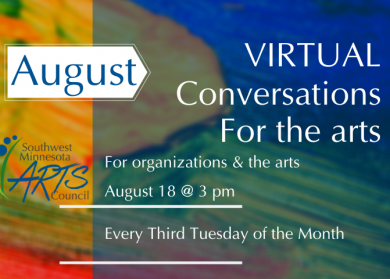 Has SMAC logo, with abstract paint brush strokes in the background. Text: August: Virtual Conversations for the Arts. Organizations & the Arts. Tuesday, August 18 @ 3 pm. *Third Tuesday of every month.
