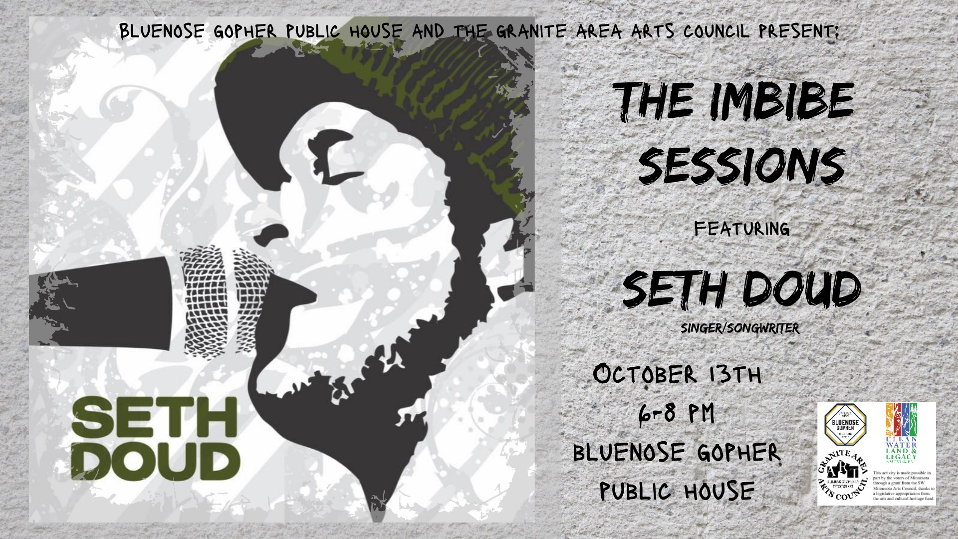 Bluenose Gopher Public House and the Granite Area Arts Council Present: The Imbibe Sessions featuring Seth Doud, Singer/Songwriter. October 13, 6-8 pm.