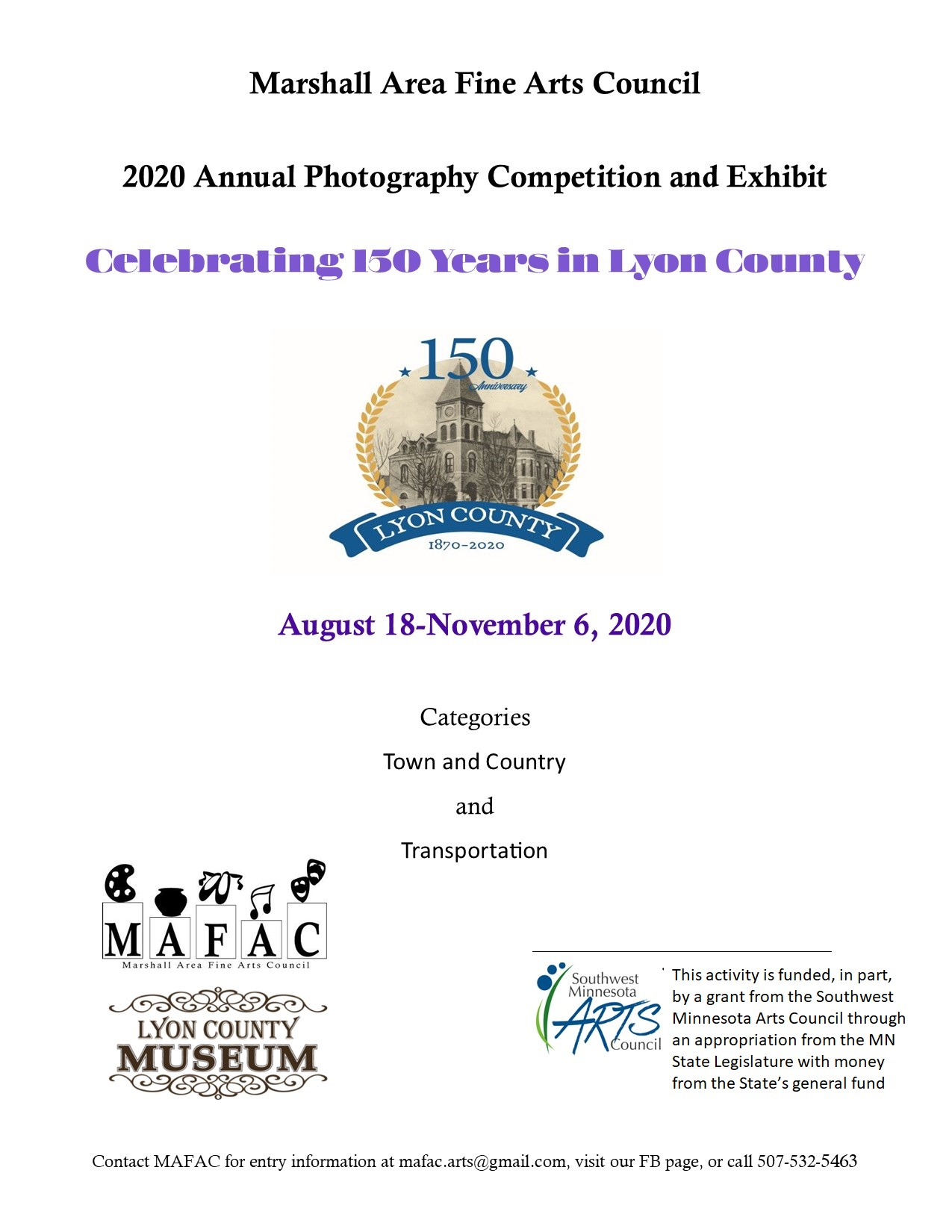Marshall Area Fine Arts Council 2020 Annual Photography Competition and Exhibit. Celebrating 150 Years in Lyon County. August 18-November 6, 2020. Categories: Town & Country and Transportation. MAFAC in partnership with the Lyon County Museum. Contact MAFAC for entry information at mafac.arts@gmail.com, visit our FB Page, or call 507-532-5463.