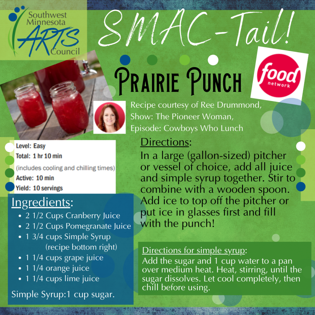 *Adult options: If it's hot on Saturday for the SMAC Annual Celebration, add a shot of coconut rum to your glass of Prairie Punch. If it's chilly, add vodka. Enjoy!