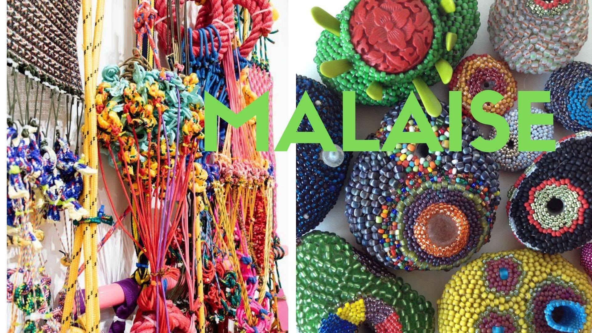 MALAISE-Very colorful works, beaded things and fiber woven things. Abstract.