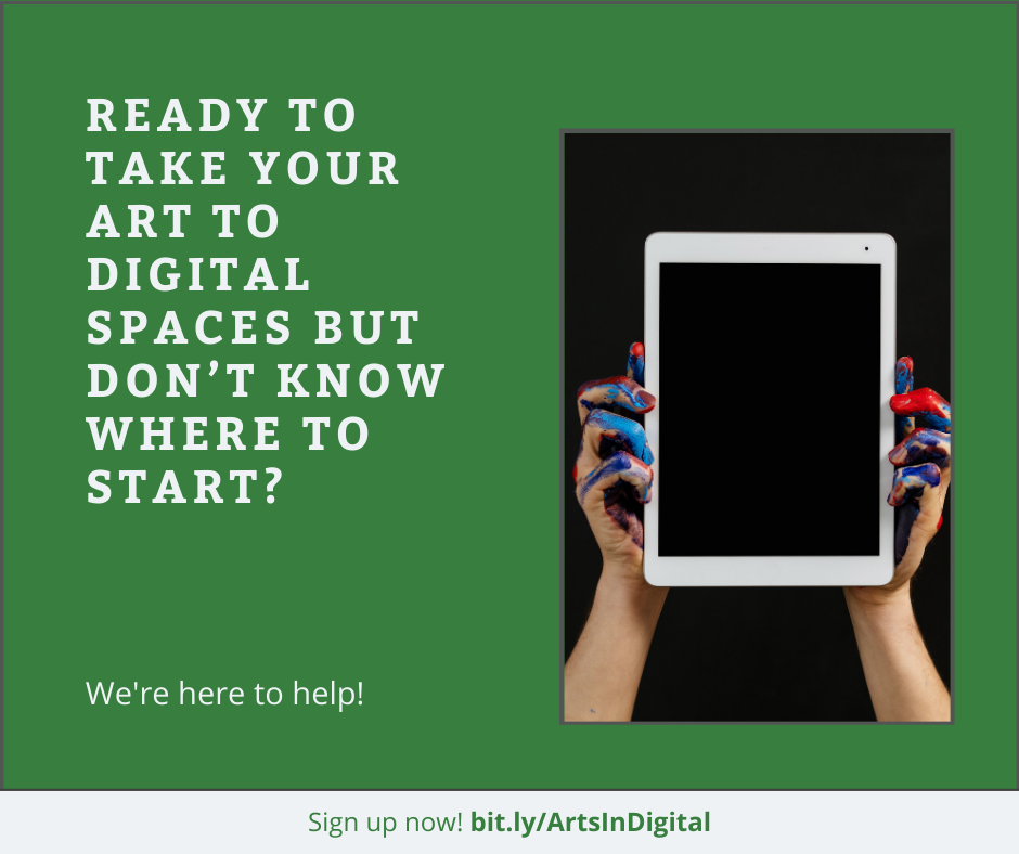 Ready to take your art to digital spaces but don't know where to start? We're here to help! Sign up now: bit.l/ArtsInDigital. Image of hands with paint in them holding a computer tablet.