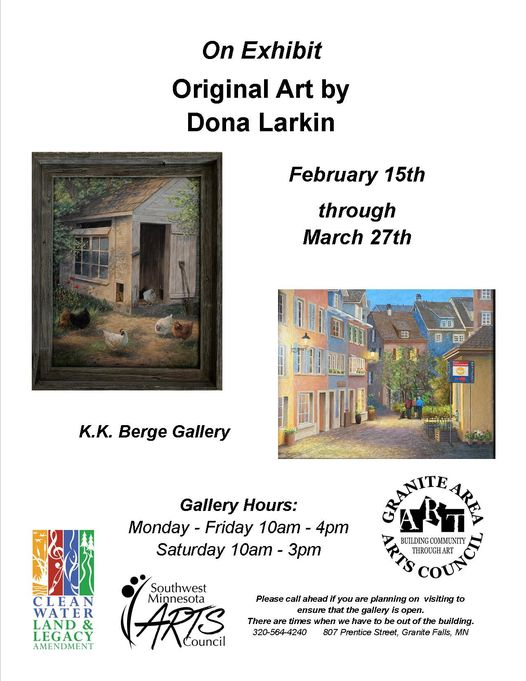 On exhibit Original Art by Dona Larkin. February 15th through March 27th at the KK Berge Gallery. Gallery Hours: Monday-Friday 10am-4pm, Saturday 10am-3pm. Granite Area Arts Council: Building Community through art. Please call ahead if you are planning on visiting to ensure that the gallery is open. There are times when we have to to out of the building. 320-564-4240. 807 Prentice Street, Granite Falls, MN. There are two paintings shown, realistic style, one a country chicken coop scene and one a cobbled street scene.