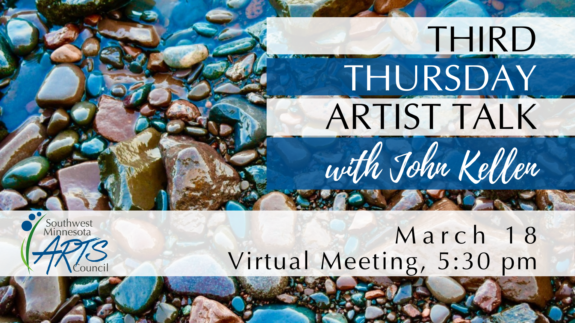 [Event Image: Background image is a photograph taken by John Kellen on colorful rocks with receded blue tinged water. Overlaid text reads: Third Thursday Artist Talk with John Kellen. March 18, Virtual Meeting, 5:30 pm.]