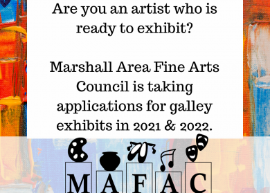 Bold abstract paint strokes as background, text reads: Are you an artist who is ready to exhibit? Marshall Area Fine Arts Council is taking applications for gallery exhibits in 2021 & 2022.