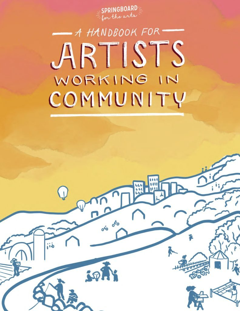 Cover for handbook. Drawn landscape, minimal design, white with loose blue lines, we can see shapes of community members at the park, farming, fishing, constructing, biking, playing, creating. A sunset colored sky (light orange, pink and yellow gradations). Text reads in white: Springboard for the arts, A Handbook for Artists Working in Community