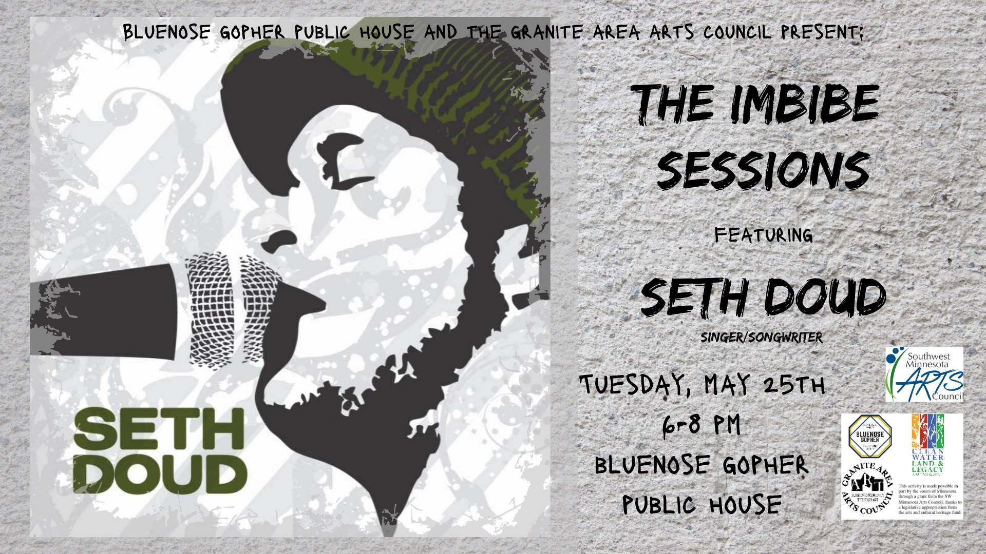 Bluenose Gopher Public House and the Granite Area Arts Council Presents: The Imbibe Sessions Featuring Seth Doud, singer/songwriter. Tuesday, May 25th, 6-8 pm, Bluenose Gopher Public House.