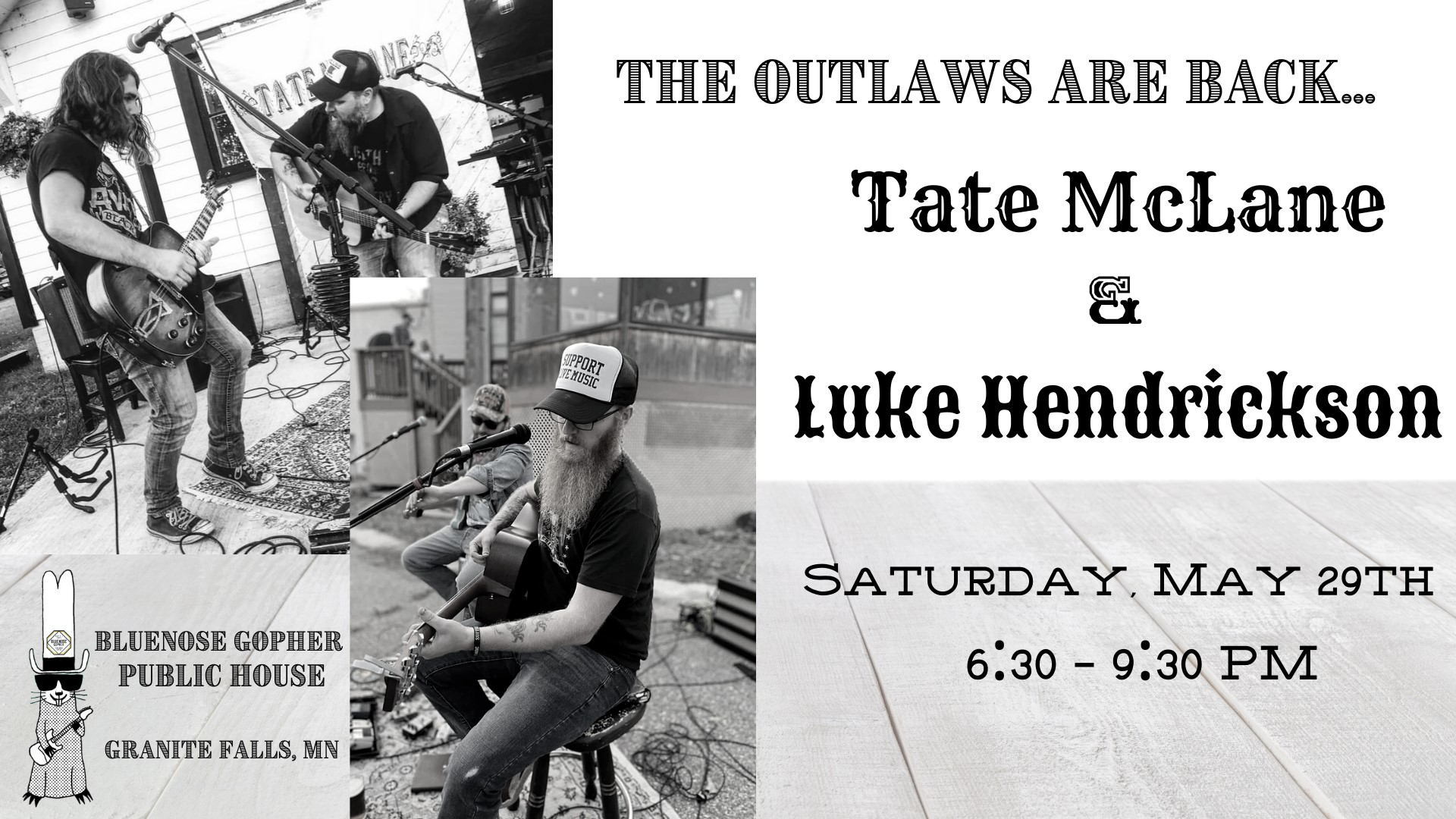 The outlwas are back...Tate McLane & Luke Hendrickson. Saturday, May 29th, 6:30-9:30 pm.