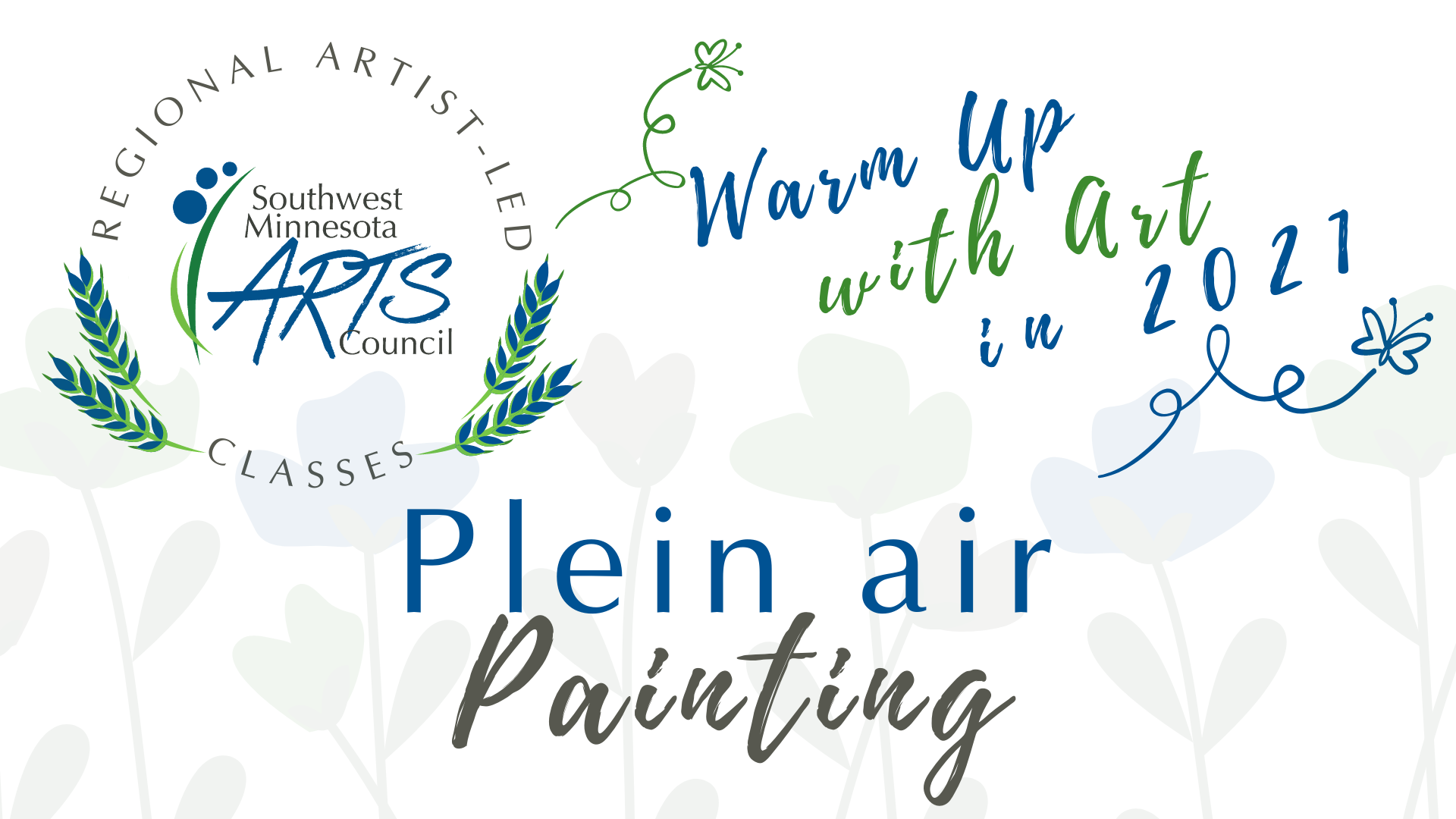 Regional Artist-led Classes, Southwest Minnesota Arts Council. Warm Up with Art in 2021. Plein air painting..