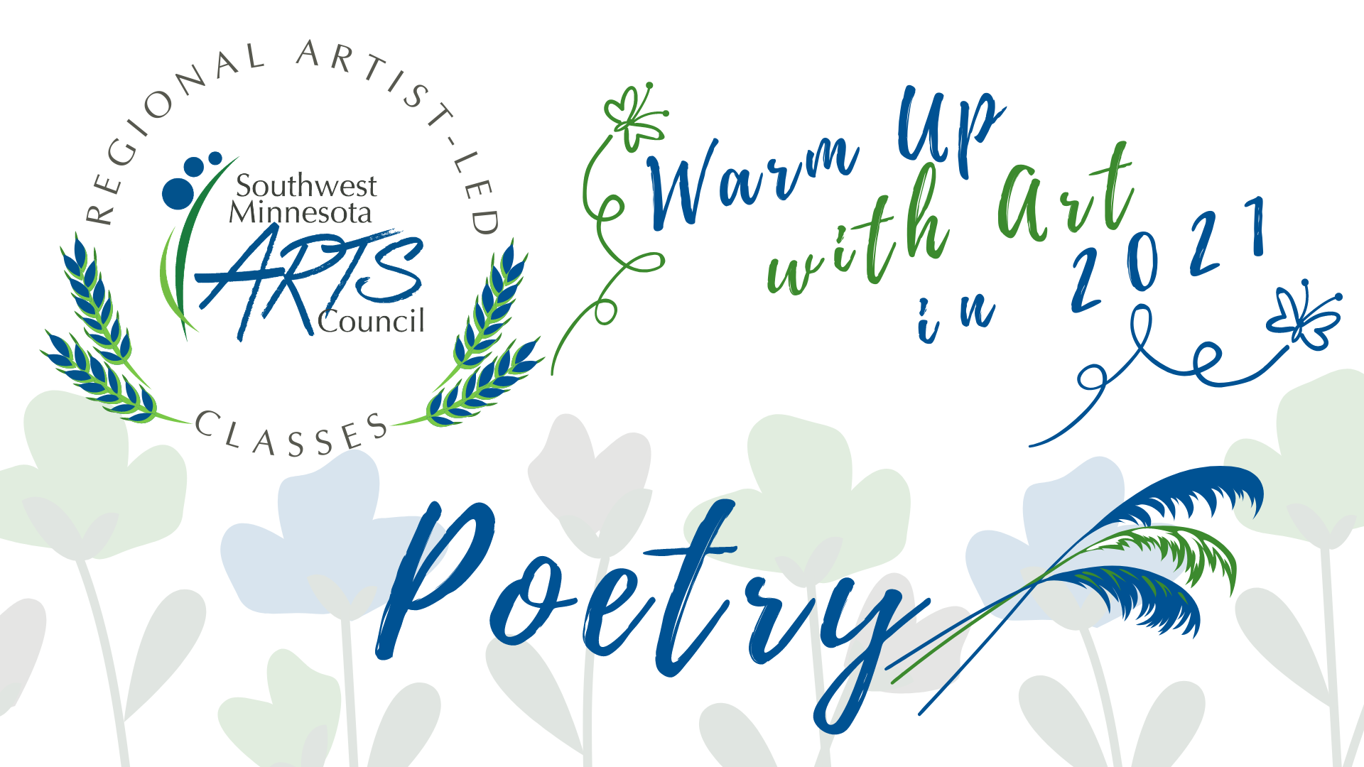 Regional Artist-led Classes, Southwest Minnesota Arts Council. Warm Up with Art in 2021. Poetry.