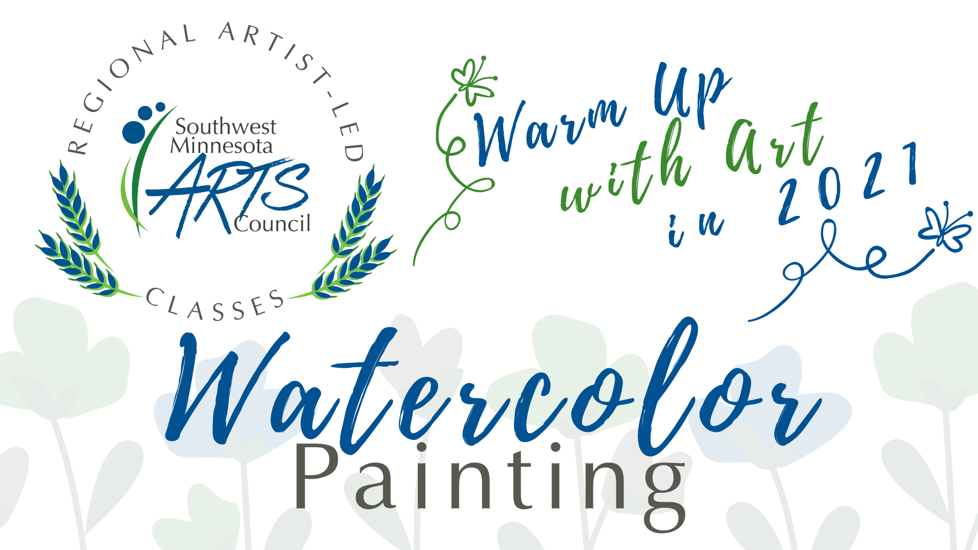 Regional Artist-led Classes, Southwest Minnesota Arts Council. Warm Up with Art in 2021. Watercolor painting.