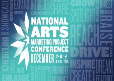 National Arts Marketing Project Conference December 7-8, 2021
